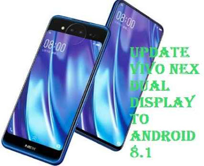 تفليش ،وتحديث ،جهاز ،Firmware، Update، Vivo، Nex، Dual ،Display، to، Android، 8.1
