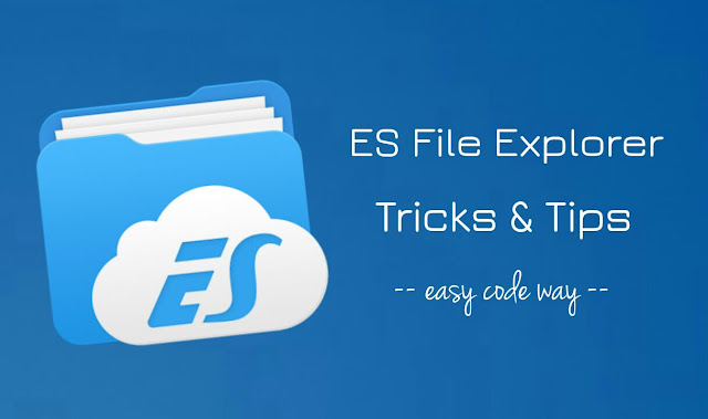 ES File Explorer Tricks & Tips