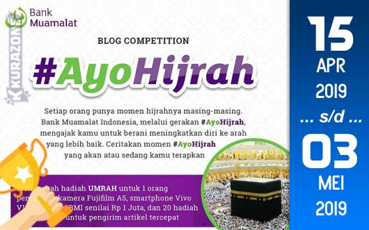 Kompetisi Blog - Bank Muamalat #AyoHijrah Berhadiah Umrah, Kamera, Handphone, Tabungan dan Merchandise Menarik (03 Mei 2019)