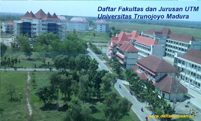 Daftar Fakultas dan Jurusan UTM Universitas Trunojoyo Madura