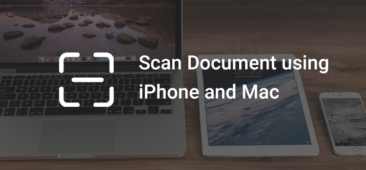 How to scan document or images on Mac using iPhone iPad or iPod devices.