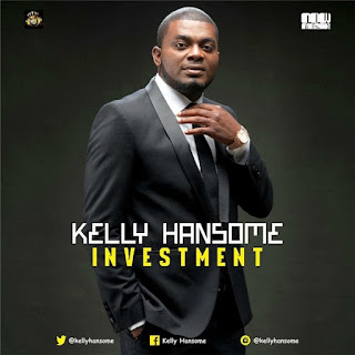 Download Music: Kelly Handsome – Investment Mp3