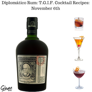 Diplomático Rum: T.G.I.F. Cocktail Recipes: November 6th