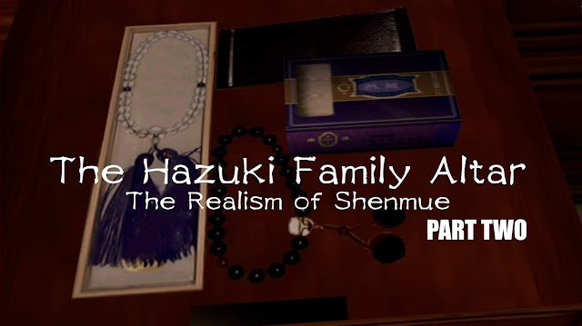 The Hazuki Family Altar - Part Two | The Realism of Shenmue