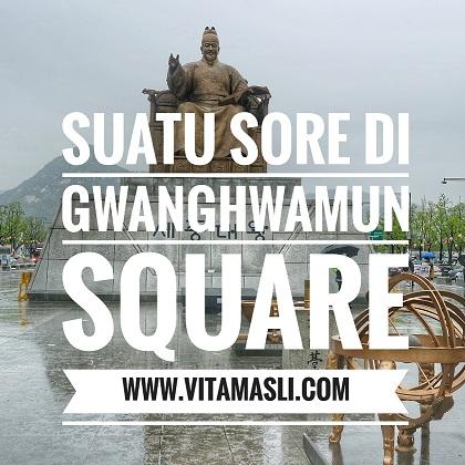 Suatu Sore di Gwanghwamun Square