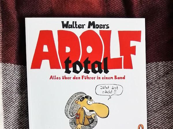 "[Rezension] ""Adolf total"" - Walter Moers"