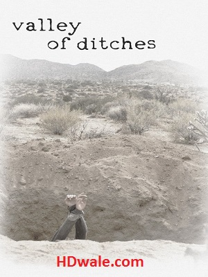 Valley Of Ditches Movie Download (2017) 720p WEB-DL 600mb