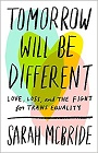 https://www.amazon.com/Tomorrow-Will-Be-Different-Equality/dp/1524761478