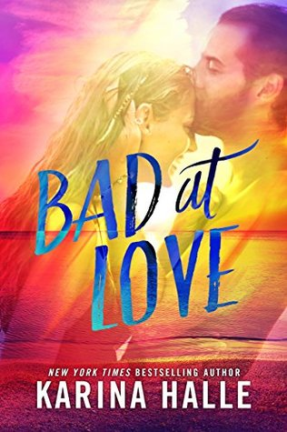 Bad At Love By Karina Halle Book Review Quotes Nova Reviews