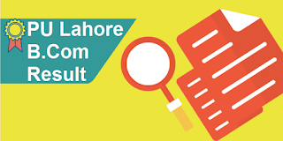 PU Lahore B.Com Result 2018 Part 1, 2 | Punjab University B.com Results