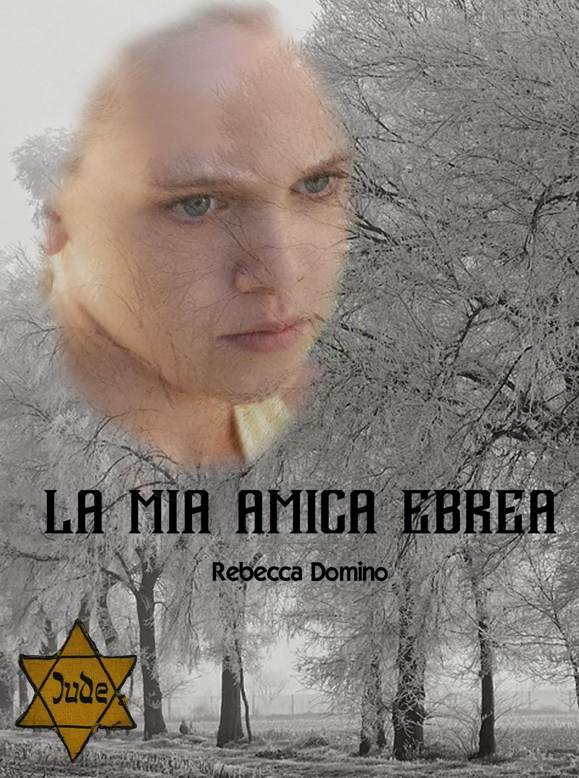 Rebecca Domino, La mia amica ebrea