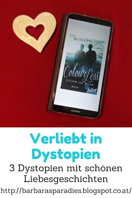 Verliebt in Dystopien: 3 Dystopien mit schönen Liebesgeschichten - Colourless - Lilien im Meer von Beatrice Jacoby