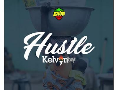 Kelvyn Boy – Hustle (Prod. By Keezy)