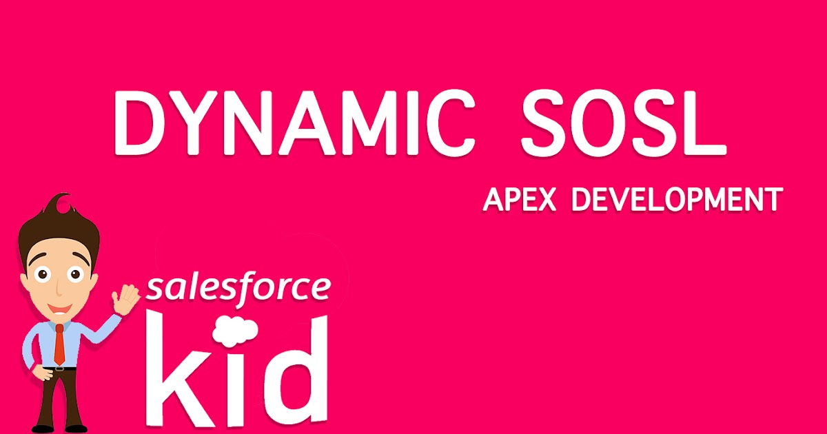 Salesforce Dynamic SOSL - Salesforce Kid