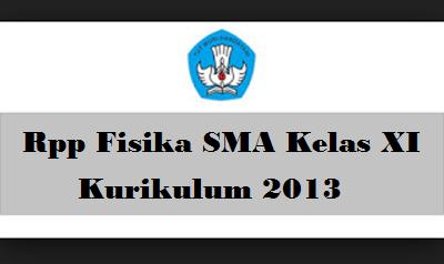 Rpp Fisika SMA Kelas XI Kurikulum 2013 Doc Revisi 2017