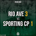 """Rio Ave 3 - Sporting 1...Derrota graças ao """"inventor"""" Jorge Jesus!"""