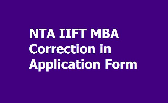 NTA IIFT MBA 2020 Online Application Correction Process (Correction in Application Form)