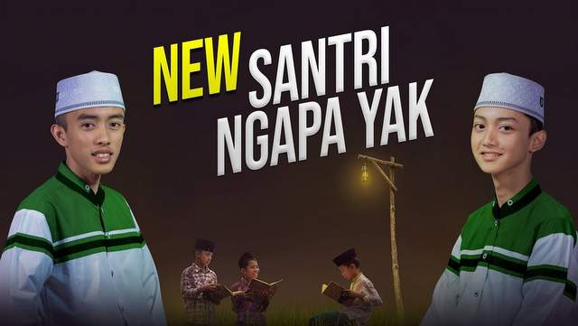 Lirik Lagu Santri Ngapa Yak - Gus Azmi ft Ahkam (Syubbanul Muslimin)