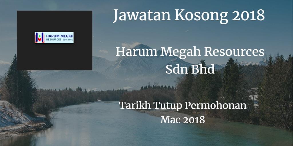 Jawatan Kosong HARUM MEGAH RESOURCES SDN.BHD Mac 2018