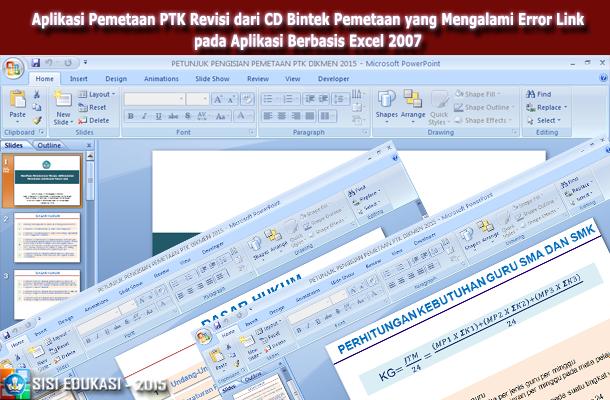 Aplikasi Pemetaan PTK Revisi dari CD Bintek Pemetaan yang Mengalami Error Link pada Aplikasi Berbasis Microsoft Excel 2007