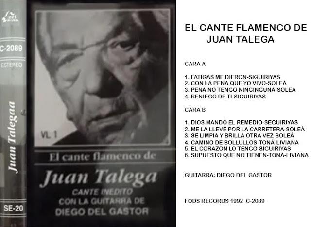 """""""EL CANTE FLAMENCO DE JUAN TALEGA VOL.1"""" (MC) FODS RECORDS 1992"""