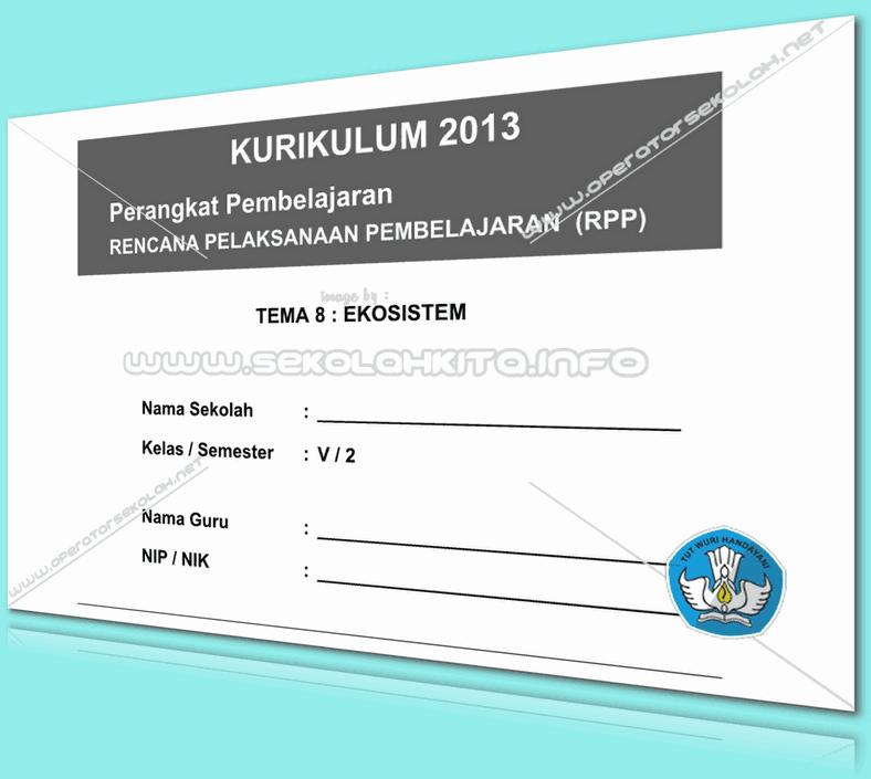 RPP Kurikulum 2013 SD KELAS 5 SEMESTER 2 Tema Ekosistem Lengkap Per Subtema Revisi 2016