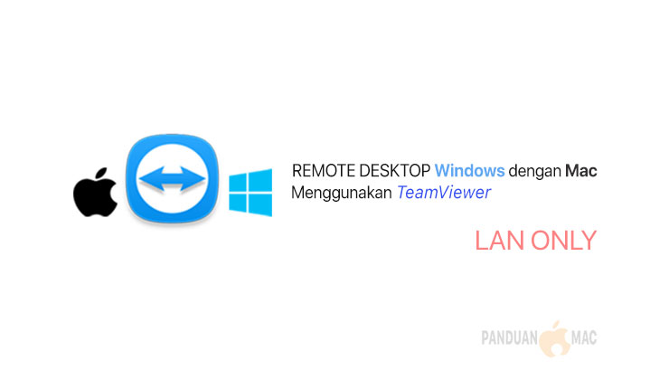 Cara Remote Desktop Windows dari Mac dengan Team Viewer