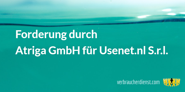 Titel: Forderung durch Atriga GmbH für Usenet.nl S.r.l.