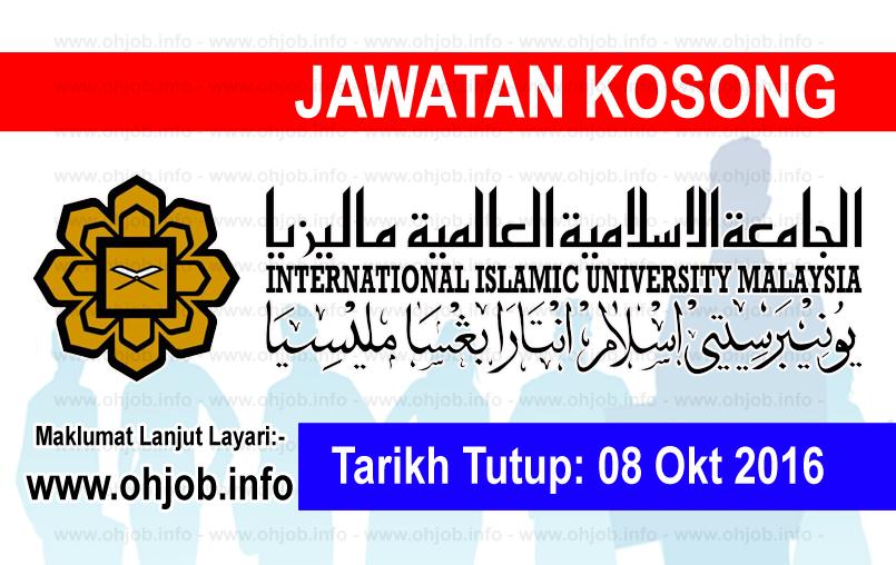 Jawatan Kerja Kosong Universiti Islam Antarabangsa Malaysia (UIAM) Oktober 2016 logo www.ohjob.info