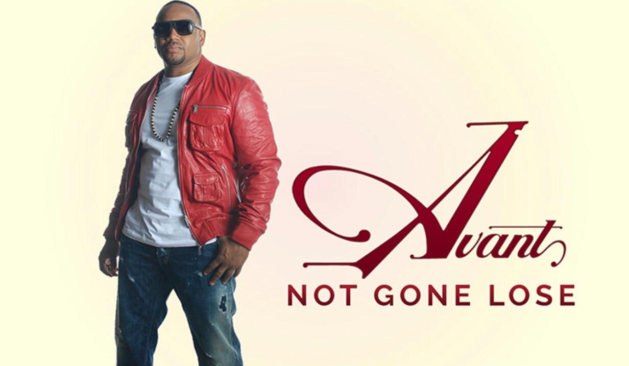 rnbjunkieofficial com: New Music: Avant - Not Gone Lose