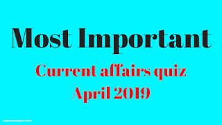 Current affairs 2019 Objective questions of April 2019