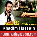 http://www.humaliwalayazadar.com/2017/09/khadim-hussain-nohay-2018.html