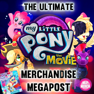 The Ultimate My Little Pony the Movie Merchandise Guide