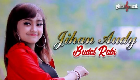 Jihan Audy, Dangdut Koplo, Global Musik,Download Lagu Jihan Audy - Budal Rabi Mp3 (Dangdut Koplo 2018)