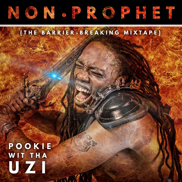 """Pookie wit tha Uzi"" Knock Down Barriers With His New Mixtape Project ""Non Prophet"""