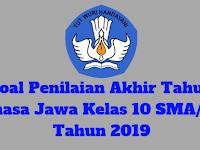 Soal Penilaian Akhir Tahun Bahasa Jawa Kelas 10 SMA/MA Tahun 2019