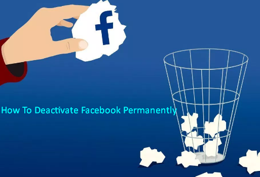 How To Deactivate Facebook Permanently