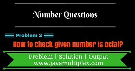 Java program that checks whether given number is octal or not.