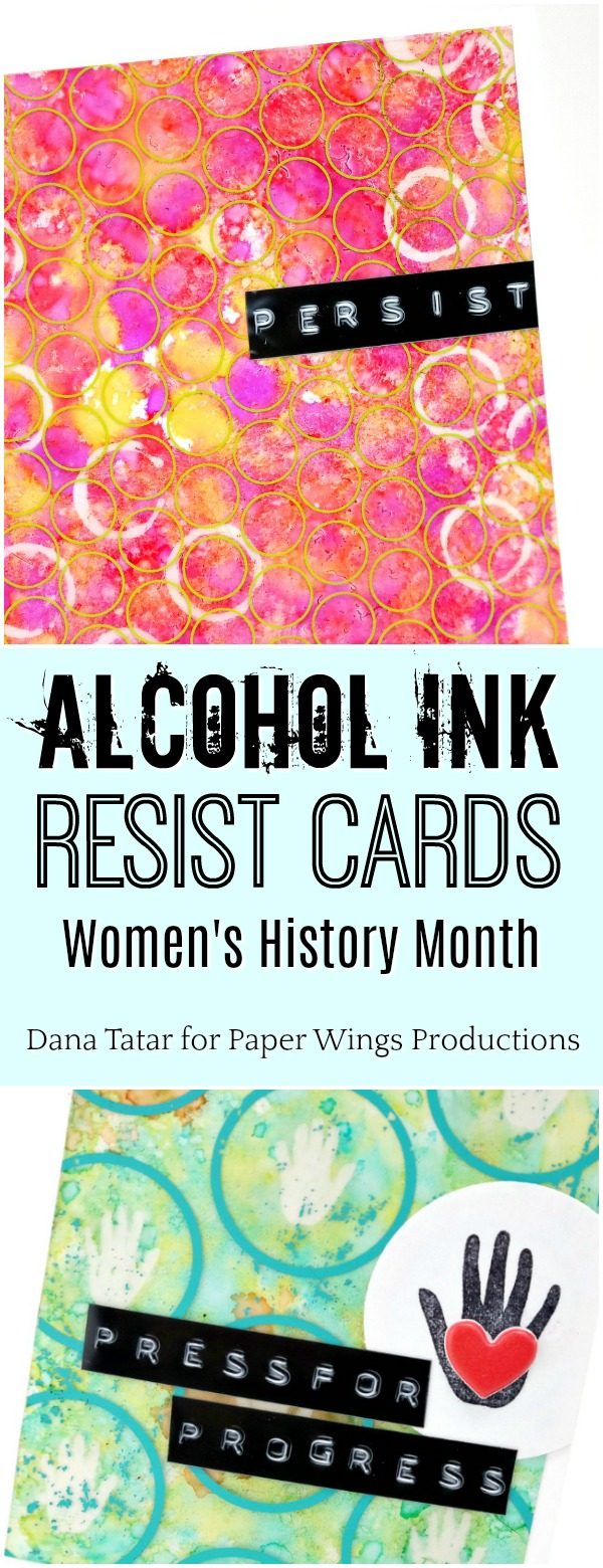 Alcohol Ink Resist Cards for Womens History Month by Dana Tatar for Paper Wings Productions