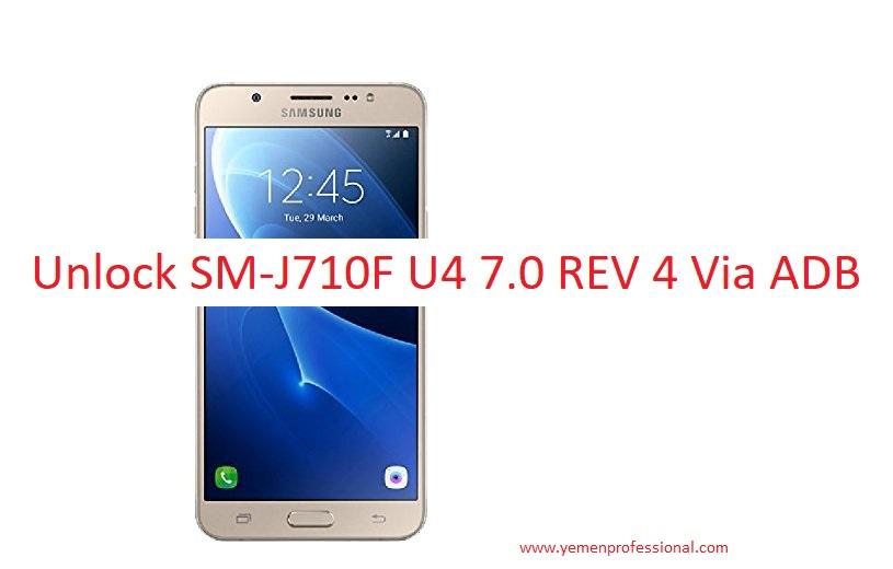 Unlock SM-J710F U4 7 0 REV 4 Via ADB | Yemen-Pro
