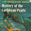 Series Books for Girls: Biff Brewster #8 Caribbean Pearls and #9 Egyptian Scarab Mystery