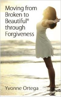 Moving from Broken to Beautiful through Forgiveness, Christian, Yvonne Ortega, Bookcrash
