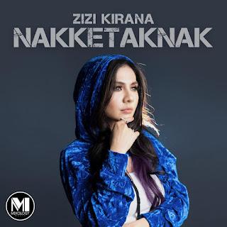 Zizi Kirana - Nakketaknak MP3