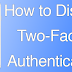 How to Disable Two-Factor Authentication for Apple ID