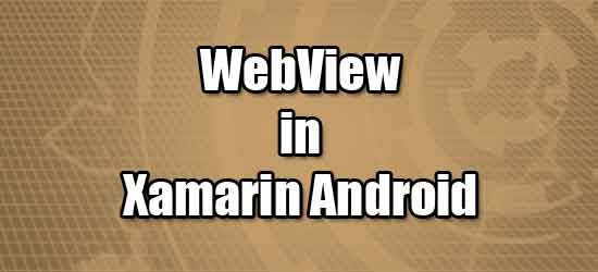 WebView in Xamarin Android ~ IT Tutorials with Example