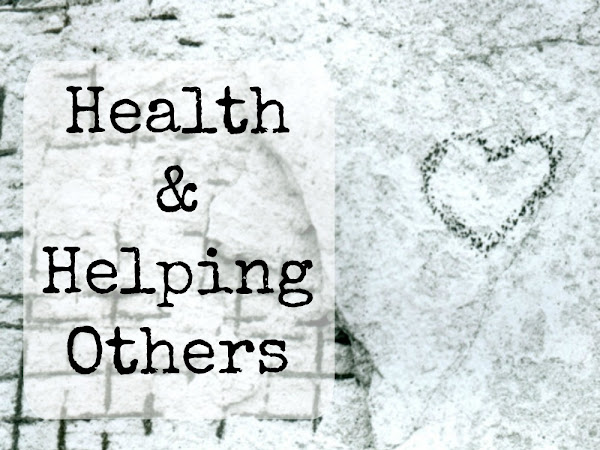 Health & Helping Others