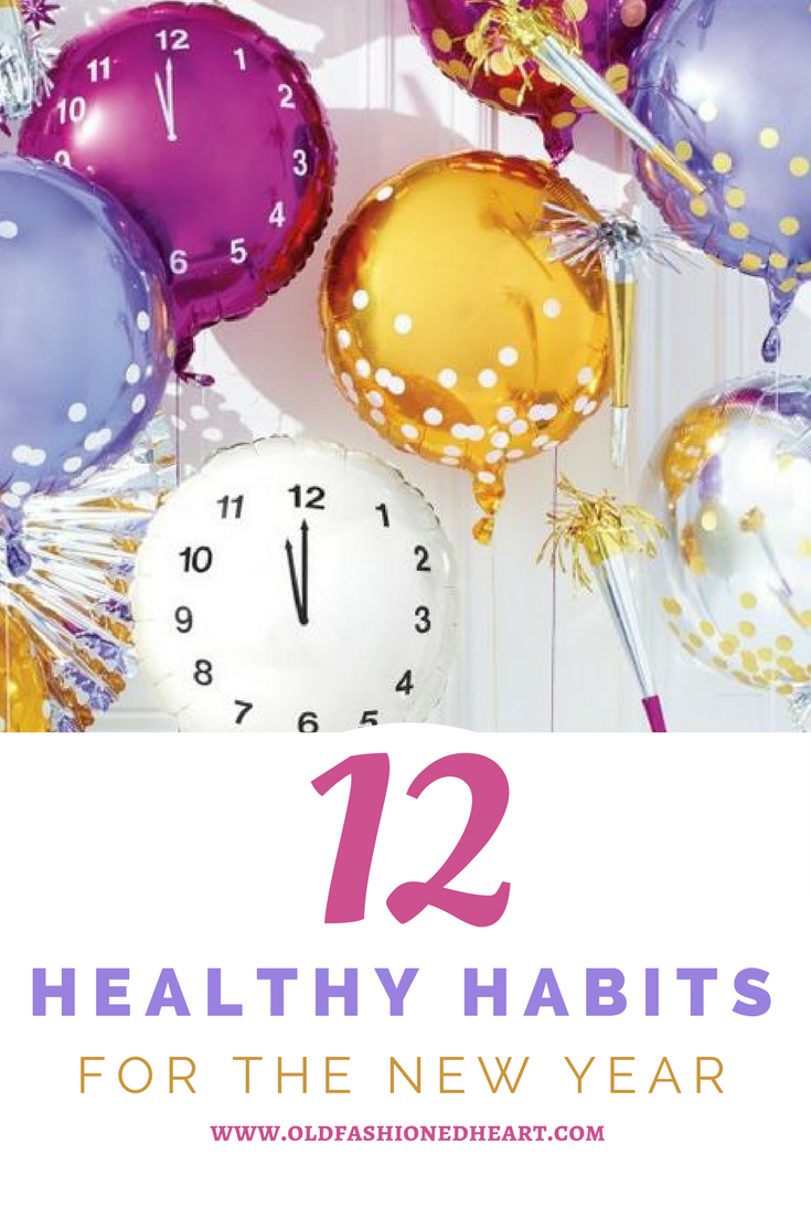 Healthy Habits For 2018 - Old Fashioned Heart
