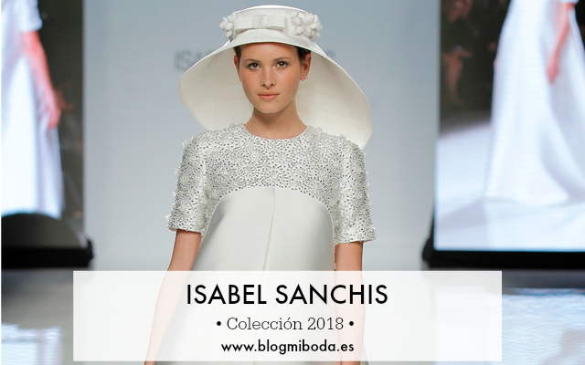 isabel sanchis coleccion 2018 - barcelona bridal week - blog mi boda