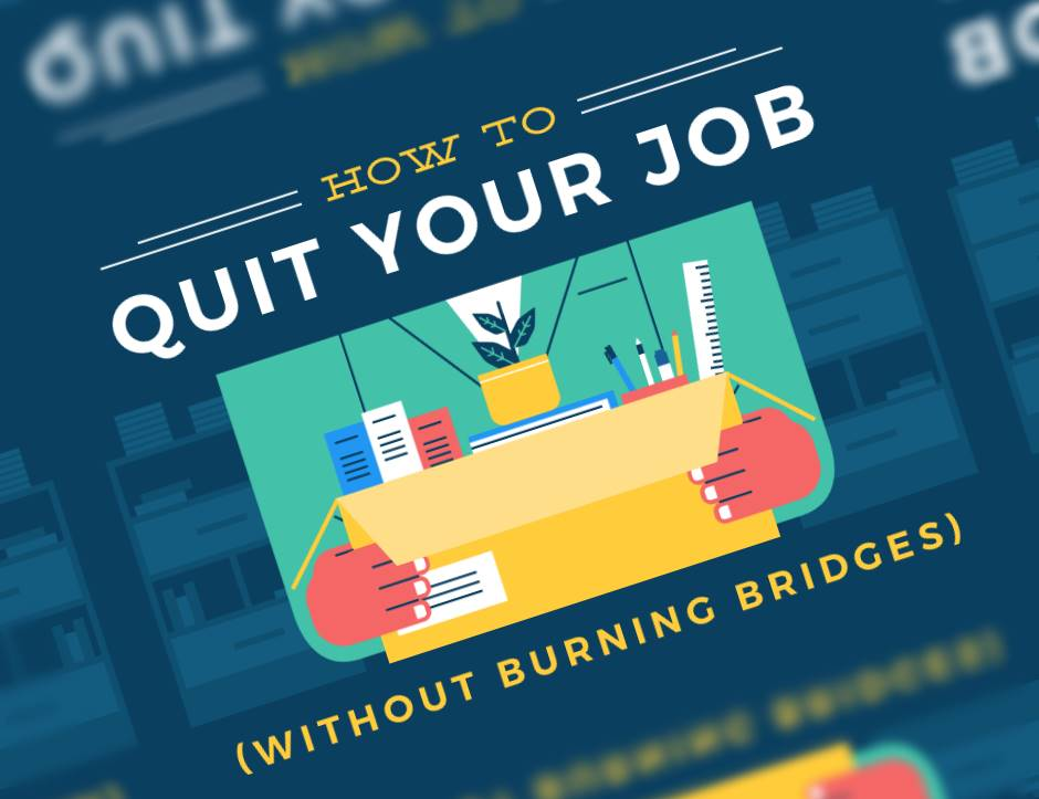 How to quit your job without hurting your career