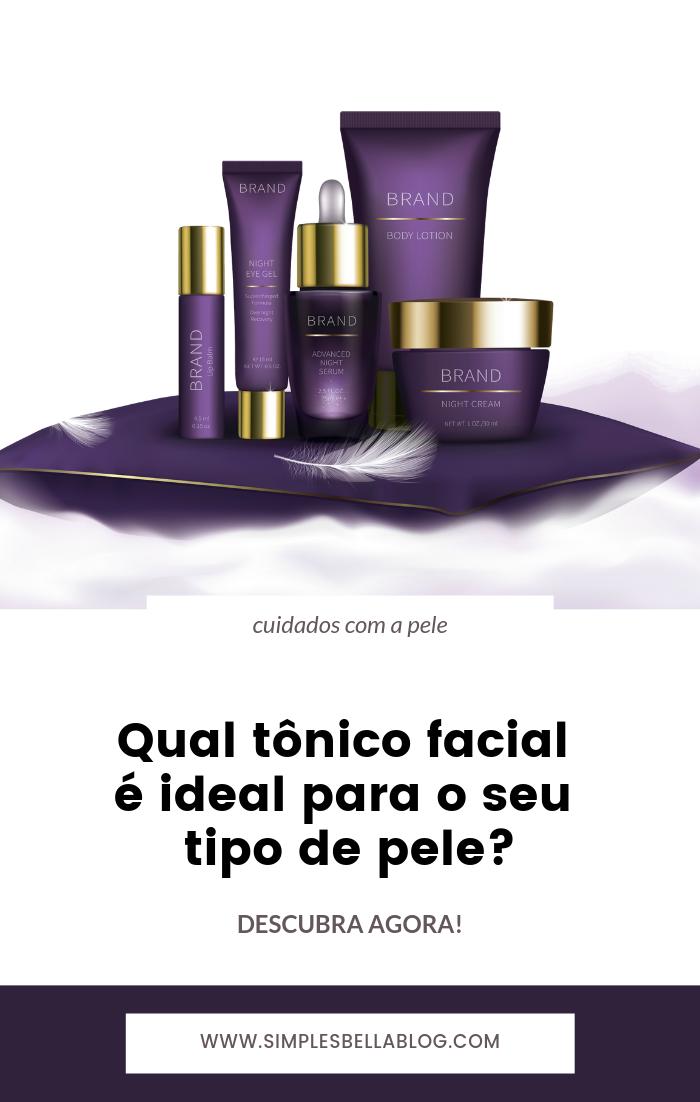 Você sabe qual tônico facial é ideal para o seu tipo de pele? Descubra agora!